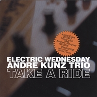 "Andre Kunz Trio ""Electric Wednesday"" 