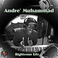 Andre Muhammad | Righteous Life