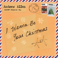 Andrew Allen | I Wanna Be Your Christmas