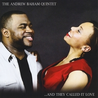 The Andrew Baham Quintet | ...and They Called It Love