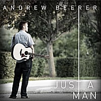 Andrew Beerer | Just a Man