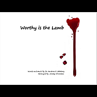 Andrew F. Akhdary | Worthy Is the Lamb