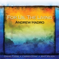 Andrew Hadro | For Us, The Living