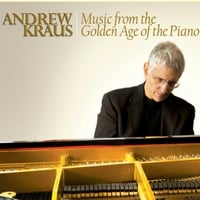 Andrew Kraus | Music from the Golden Age of the Piano