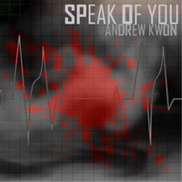 Andrew Kwon | Speak of You