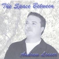 Andrew Loeser | The Space Between