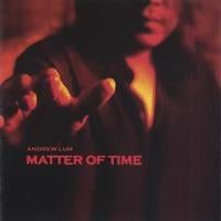 Andrew Lum | Matter of Time