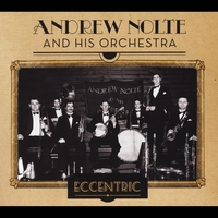 Andrew Nolte and His Orchestra | Eccentric