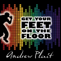 Andrew Plait | Get Your Feet On the Floor