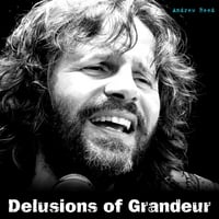 Andrew Reed | Delusions of Grandeur