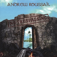 Andrew Roussak | No Trespassing