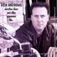 Rick Andrews | Christian Blues and Other Oxymorons like...