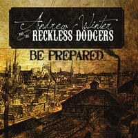 Andrew Winter and the Reckless Dodgers | Be Prepared
