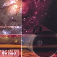 Andromeda | The Need