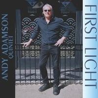 Andy Adamson Quintet | First Light