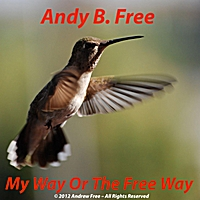 Andy B. Free | My Way or the Free Way