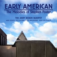 Andy Biskin | Early American: The Melodies of Stephen Foster