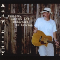 Andy Denny | Sinners, Saints, and Somewhere In Between