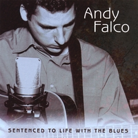 Andy Falco | Sentenced To Life With The Blues