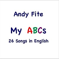 Andy Fite | My ABCs: 26 Songs in English