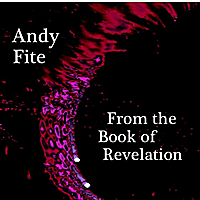 Andy Fite | From the Book of Revelation