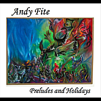 Andy Fite | Preludes and Holidays