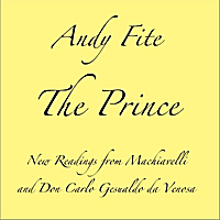 Andy Fite | The Prince: New Readings from Machiavelli and Don Carlo Gesualdo Da Venosa