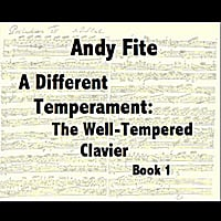 Andy Fite | A Different Temperament: The Well-Tempered Clavier, Book 1