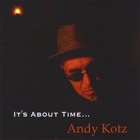 Andy Kotz | It's About Time