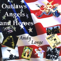 Andy Lorge | Outlaws,angels & Heroes
