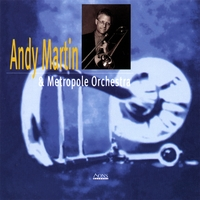 Andy Martin & Metropole Orchestra | Andy Martin & Metropole Orchestra