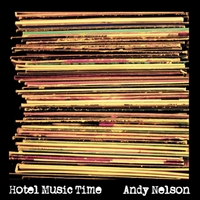 Andy Nelson | Hotel Music Time