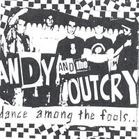 ANDY and the Outcry | Dance Among the Fools...