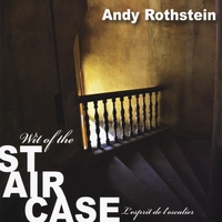 Andy Rothstein | Wit of the Staircase