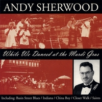 Andy Sherwood | While We Danced At the Mardi Gras