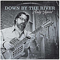 Andy Squint | Down By the River