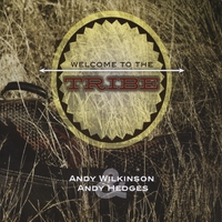 Andy Wilkinson & Andy Hedges | Welcome to the Tribe