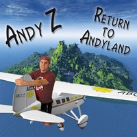Andy Z | Return To Andyland