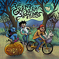 Andy Z | The Grand Scream of Things