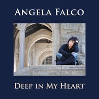 Angela Falco | Deep in My Heart