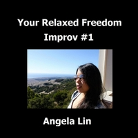 Angela Lin | Your Relaxed Freedom Improv #1