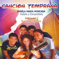 Angela Maria Moncada | Cancion Temprana