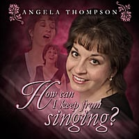 Angela Thompson | How Can I Keep from Singing?