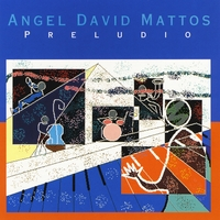 Angel David Mattos | Preludio