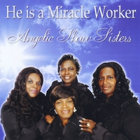 Angelic Shaw Sisters | He's a Miracle Worker