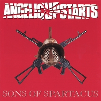 Angelic Upstarts | Sons of Spartacus