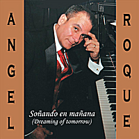 Angel Roque | Soñando En Mañana (Dreaming of Tomorrow)