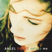Angel Short | Refuse Me