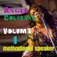 Angie Coltrane | Vol. 1: Motivational Speaker