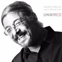 Angiolo Tarocchi Jazz Orchestra | Unwired